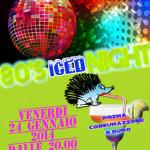 VENERDÌ 24 GENNAIO 2014 – 80'S ICED NIGHT