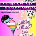 VENERDÌ 16 MAGGIO 2014 – LA PIOGGIA CI LAVA IL SOLE CI ASCIUGA