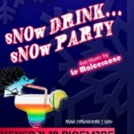 VENERDI 19 DICEMBRE 2014 – sNOw DRINK sNOw PARTY